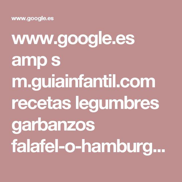 www.google.es amp s m.guiainfantil.com recetas legumbres garbanzos falafel-o-hamburguesa-de-garbanzos-receta-arabe-para-ninos amp