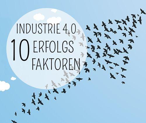 Digitalisierung effizient nutzen - 10 Erfolgsfaktoren, um mit Industrie 4.0 den Unternehmenserfolg signifikant zu verbessern  #digitalisierung #industrie40 #smarterservices
