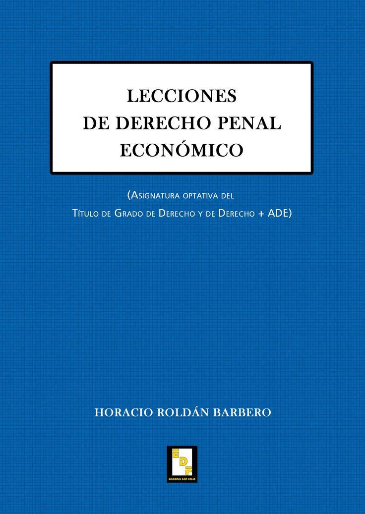 #Editorial. Lecciones de Derecho Penal Económico. Horacio Roldán Barbero.