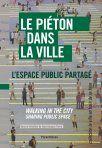 Le piéton dans la ville, Sous la direction de Jean-Jacques Terrin / éditions Parenthèses