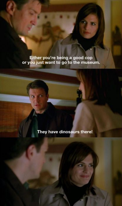 """either you're being a good cop or you want to go to the museum"" ""they have dinosaurs there!"""