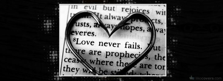 Love Never Fails Facebook Covers