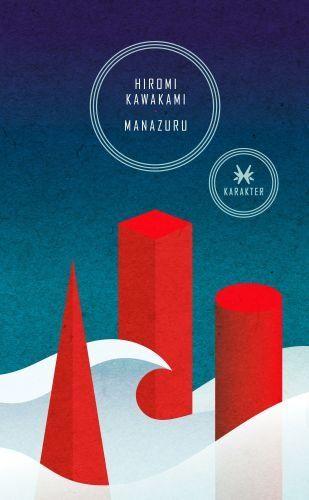 Manazuru -   Kawakami Hiromi , tylko w empik.com: 32,99 zł. Przeczytaj recenzję…