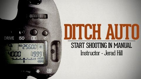 Photography: Ditch Auto - Start Shooting in Manual - FREE - Ditch Auto & learn how to take fantastic pictures with your DSLR Camera in Manual. Unlock your camera's true potential! - Free