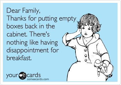 uh yes!: Empty Boxes, Pet Peeves, Milk Cartons, Funny Stuff, So True, My Dads, Ecards, Dear Families, Kid