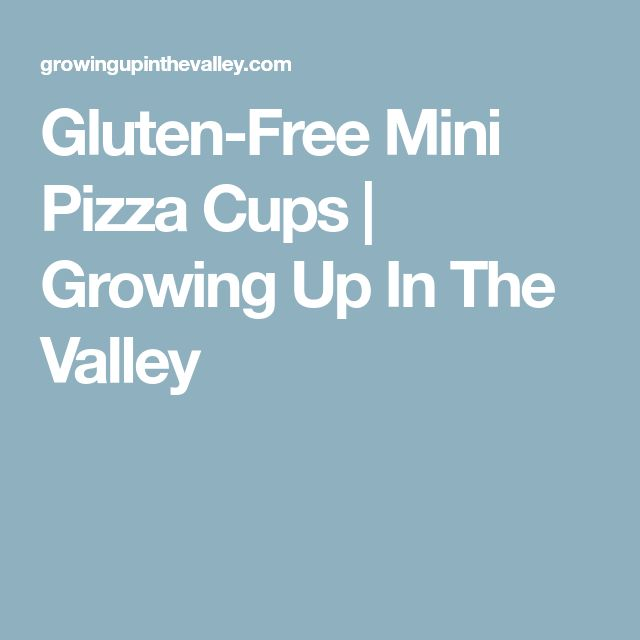 Gluten-Free Mini Pizza Cups   Growing Up In The Valley