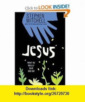 Jesus What He Really Said and Did (9780064490092) Stephen Mitchell , ISBN-10: 0064490092  , ISBN-13: 978-0064490092 ,  , tutorials , pdf , ebook , torrent , downloads , rapidshare , filesonic , hotfile , megaupload , fileserve