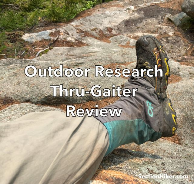 Outdoor Research Thru Gaiters Review Section Hikers Backpacking Blog Outdoor Research Outdoor Thru Hiking