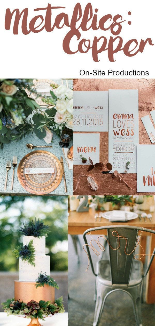 A burst of sparkling metallics adds the perfect romantic touch to your wedding! Copper is the perfect metallic for an industrial look.