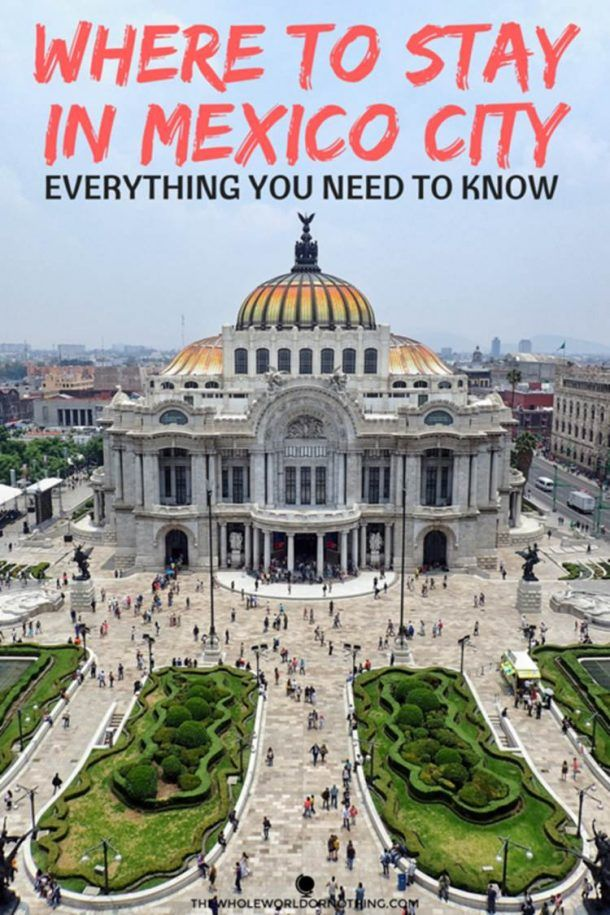 Best Area To Stay In Mexico City Mexico City Travel Guide Mexico Hotels Mexico City Travel
