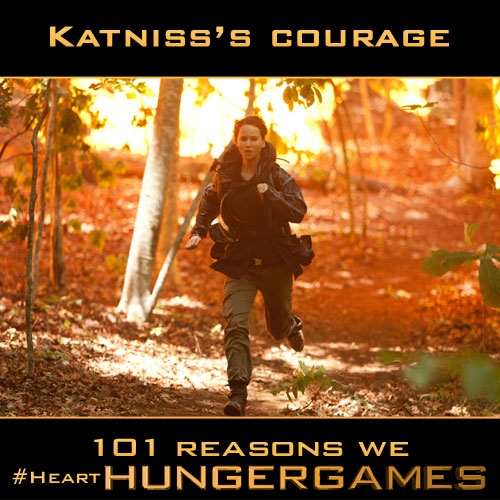 Why We #HeartHungerGames - Reason No. 2: Katniss's courage and perseverance.