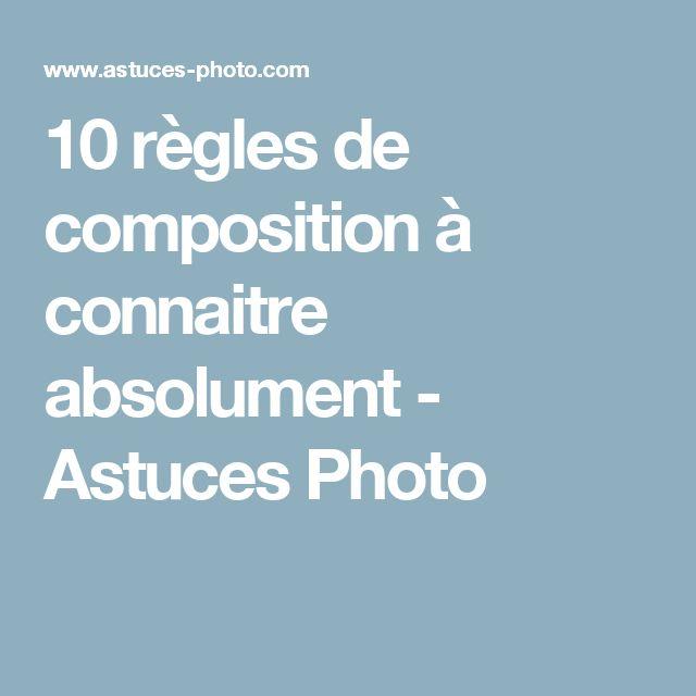 10 règles de composition à connaitre absolument - Astuces Photo