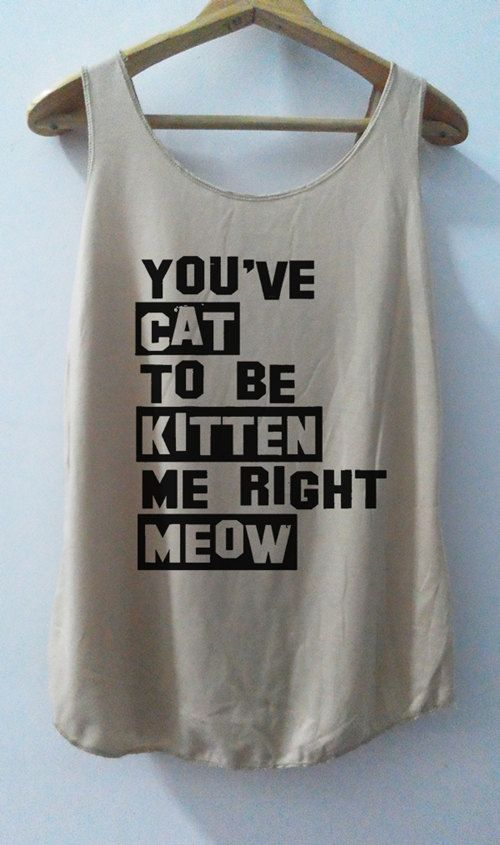 Hey, I found this really awesome Etsy listing at https://www.etsy.com/listing/165348134/kitten-me-right-meow-shirt-cat-shirt-cat