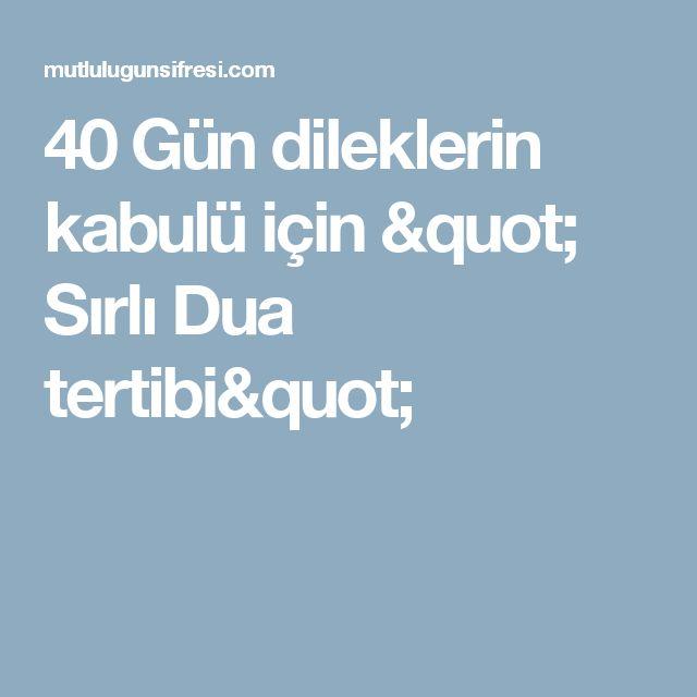 """40 Gün dileklerin kabulü için """" Sırlı Dua tertibi"""""""