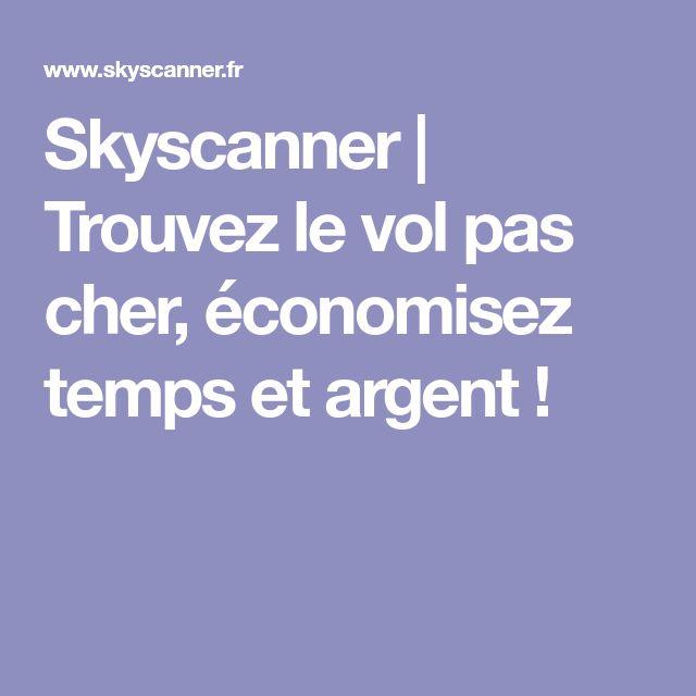 Skyscanner | Trouvez le vol pas cher, économisez temps et argent !