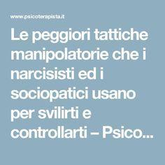 Le peggiori tattiche manipolatorie che i narcisisti ed i sociopatici usano per svilirti e controllarti – Psicologo e Psicoterapeuta