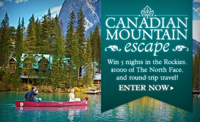 Enter to win 5 nights in the Canadian Rockies, $1000 of The North Face, and round-trip travel from LiveOutThere.com @ http://www.liveoutthere.com/mountain-escape?custom_ref=KtliXP Canadian Mountain Escape Contest