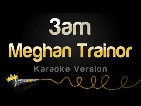 Meghan Trainor - 3AM (Karaoke Version)
