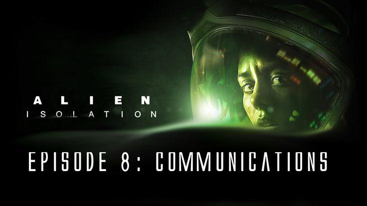 Alien: Isolation - Ep. 8 - Breaking into Comms.