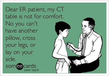 CT Humor# hospital humor# Patients# comfortable?