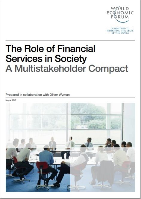 The Role of Financial Services in Society - a Multistakeholder Compact - report from the World Economic Forum published in August 2013 #wef #wefreport