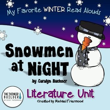Snowmen At Night Literature Unit {My Favorite Read Alouds}: Snowmen At Night, by Caralyn Buehner, is one of my favorite winter read alouds. This literature unit for Snowmen At Night includes seven literacy lessons and activities. The unit includes detailed lesson plans, printable activity sheets, templates, answer keys, and examples.
