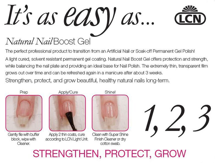 LCN Natural Nail Boost Gel is a gel resin designed specifically for natural nails, a one step product that cures in 60 seconds. Perfect for a light cured nail polish base. Instantly transform brittle, peeling and week natural nails!