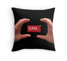 Hello, My Name is [Dan] Throw Pillow <--- I want this throw pillow.