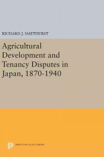 Agricultural Development and Tenancy Disputes in Japan 1870-1940