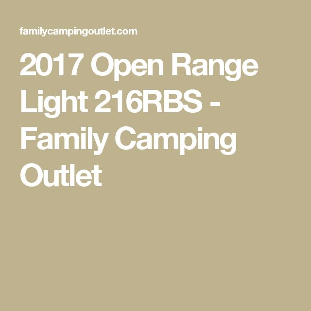 2017 Open Range Light 216RBS - Family Camping Outlet