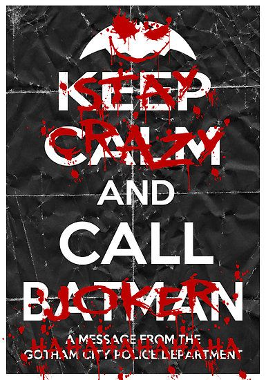 hahaha: Stay Crazy And Call The Jokers, Call Batman, Calm Jokers, Comic, Keep Calm Poster, Keep Calm And Call Jokers, Keepcalm, I M Batman, Batman Poster