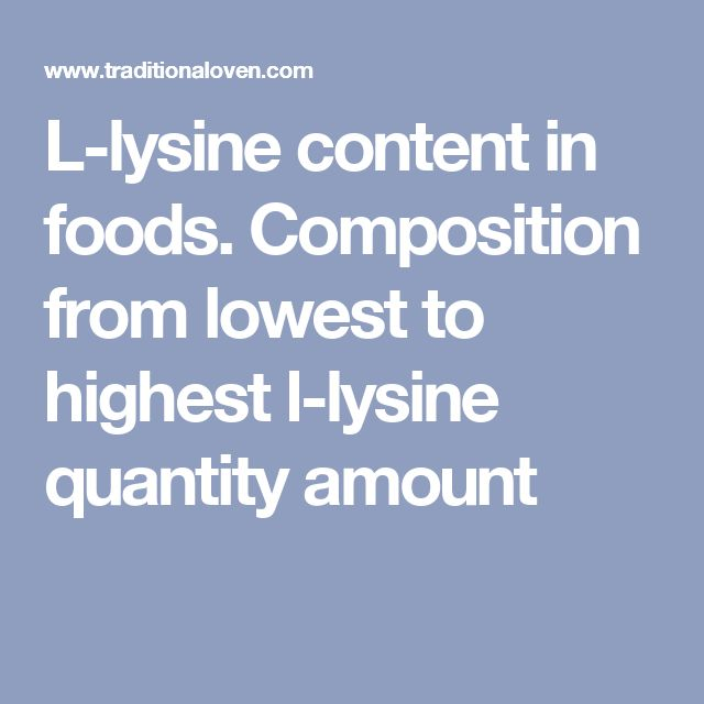 L-lysine content in foods. Composition from lowest to highest l-lysine quantity amount