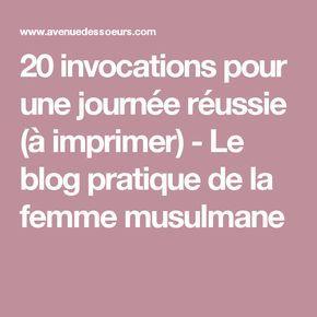 20 invocations pour une journée réussie (à imprimer) - Le blog pratique de la femme musulmane