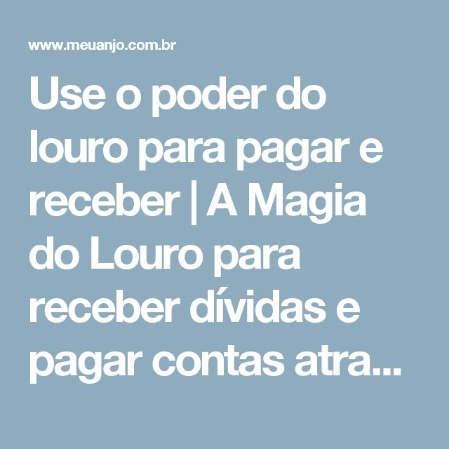 Use o poder do louro para pagar e receber |  A Magia do Louro para receber dívidas e pagar contas atrasadas.