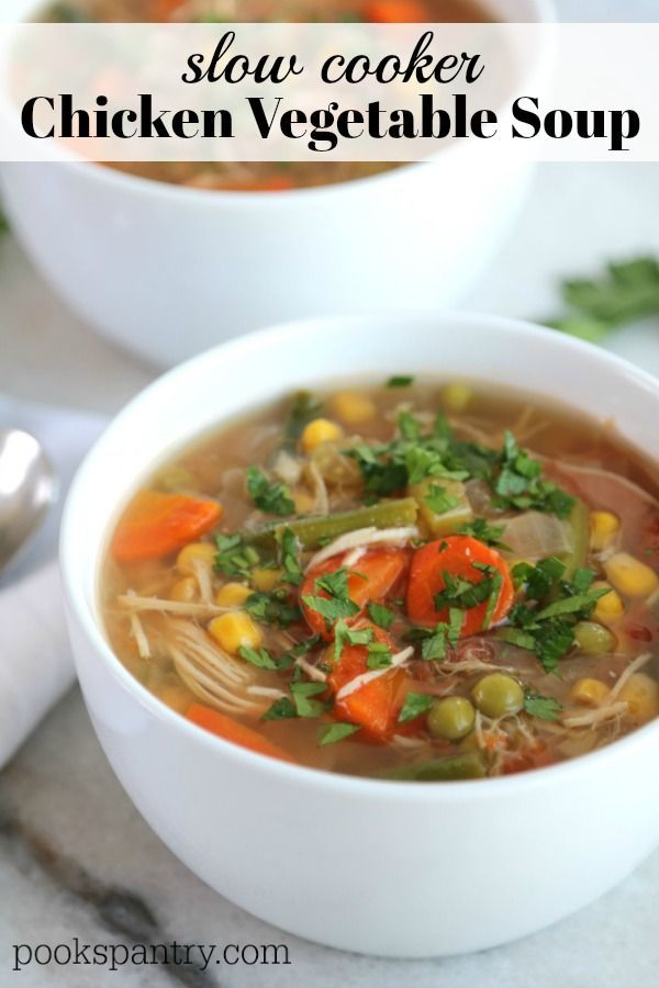 Crockpot Chicken Vegetable Soup In 2020 Vegetable Soup With Chicken Chicken Slow Cooker Recipes Chicken And Vegetables