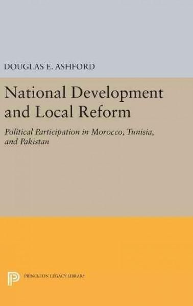National Development and Local Reform: Political Participation in Morocco, Tunisia, and Pakistan