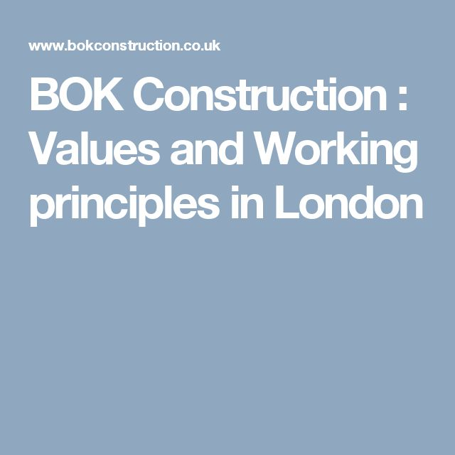 BOK Construction : Values and Working principles in London