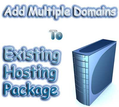 How to Add Multiple Domains to Your Existing Hosting Package