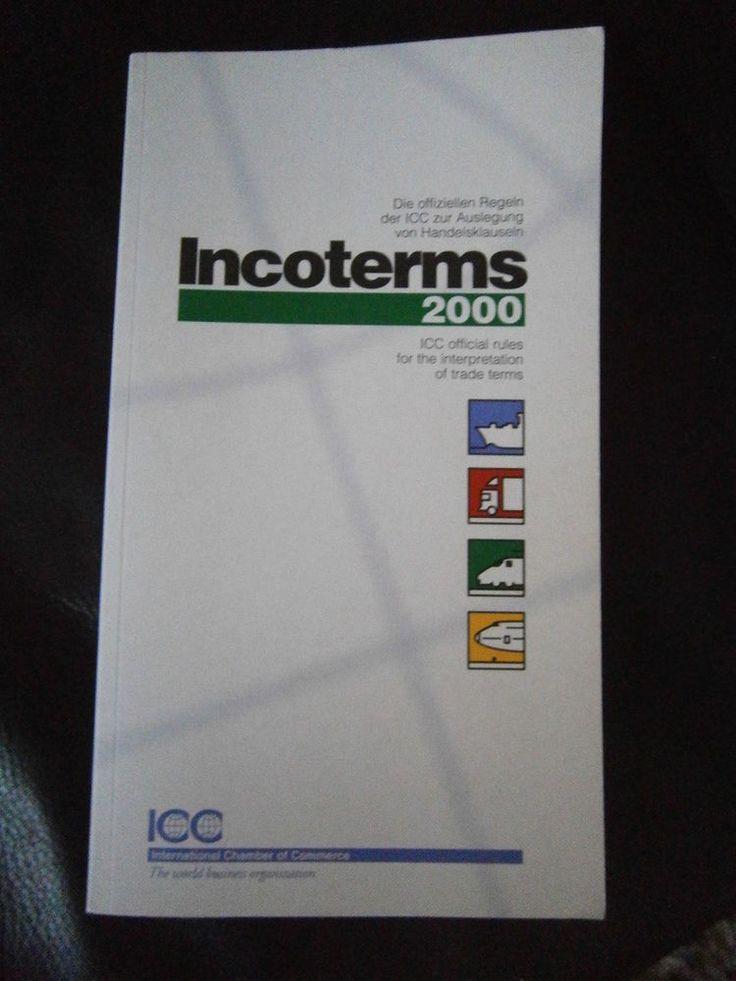 Incoterms 2000 Englisch-Deutsch - Die offiziellen Regeln der ICC