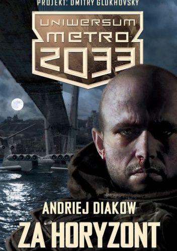"""Andriej Diakow - """"Za horyzont"""" - 8/10. Link do recenzji: http://lubimyczytac.pl/ksiazka/193507/za-horyzont/opinia/25049644#opinia25049644"""