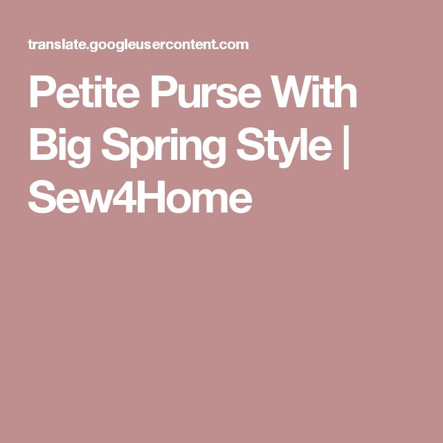 Petite Purse With Big Spring Style | Sew4Home