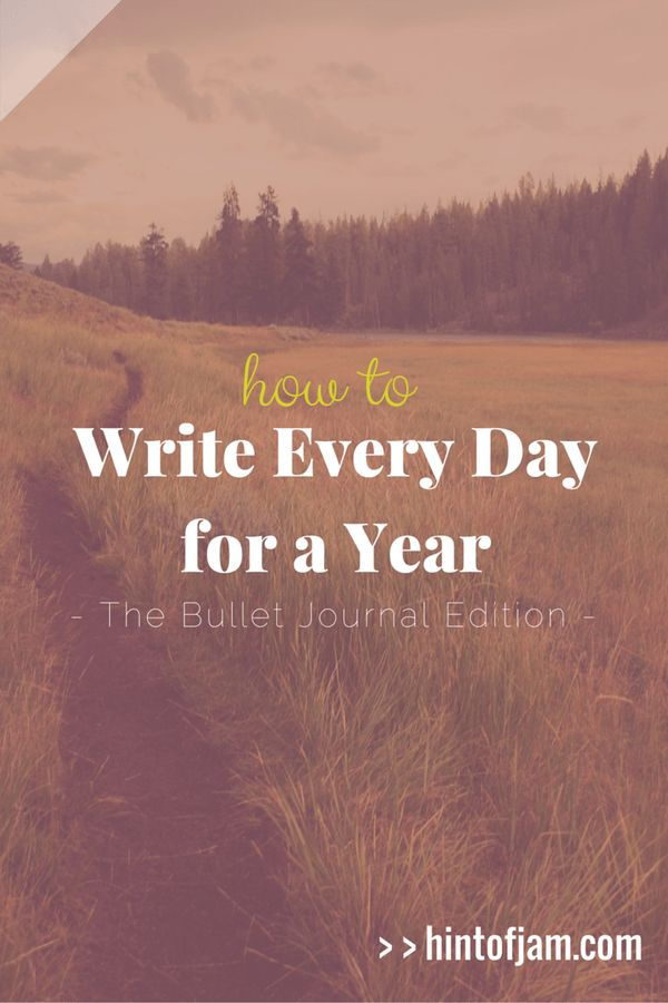 How to Write Every Day for a Year - The Bullet Journal Edition | Hint of Jam