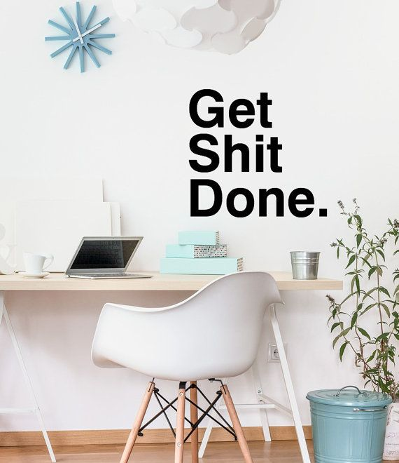 Get Shit Done Motivational Wall Decor Office Decal By StudioPicco |  Coworking | Pinterest | Office Wall Decals, Wall Decor And Office Wall Decor