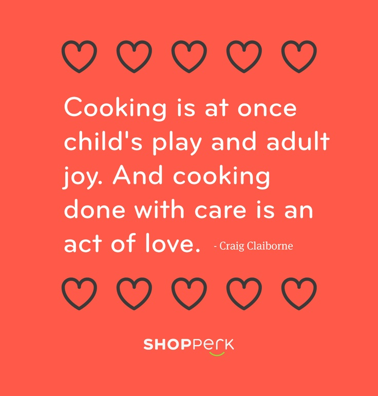 Cooking done with care is an act of love - vermontmaid.com #cooking #quote #love