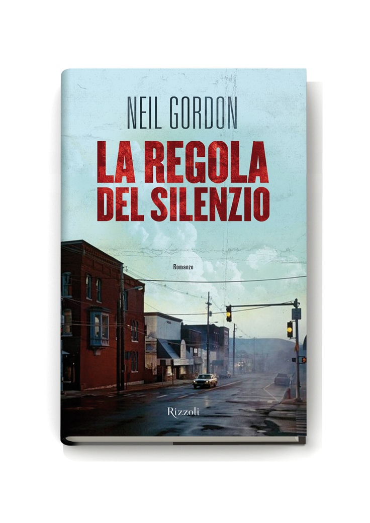 LA REGOLA DEL SILENZIO (The Company You Keep), a novel by Neil Gordon (Rizzoli)