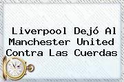 http://tecnoautos.com/wp-content/uploads/imagenes/tendencias/thumbs/liverpool-dejo-al-manchester-united-contra-las-cuerdas.jpg Europa League. Liverpool dejó al Manchester United contra las cuerdas, Enlaces, Imágenes, Videos y Tweets - http://tecnoautos.com/actualidad/europa-league-liverpool-dejo-al-manchester-united-contra-las-cuerdas/
