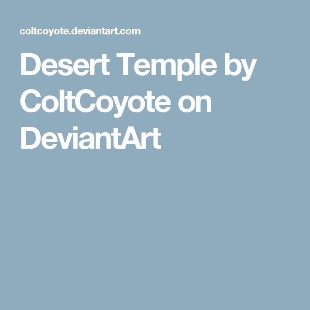 Desert Temple by ColtCoyote on DeviantArt