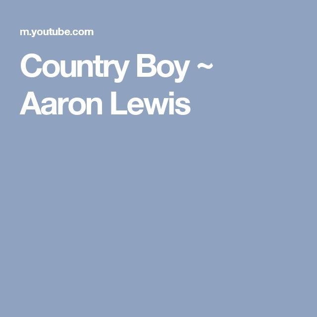 Country Boy ~ Aaron Lewis