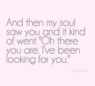 <3: Quotes About Love, My Soulmate, First Time, Soul Mates, My Husband, True Love, So True, Love Quotes, Soul Mats