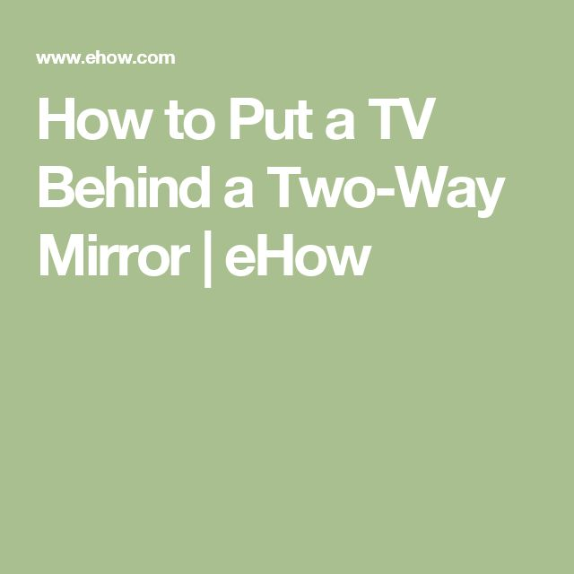 How to Put a TV Behind a Two-Way Mirror | eHow
